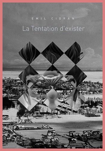La Temptation d'Exister | Emile Michel Cioran