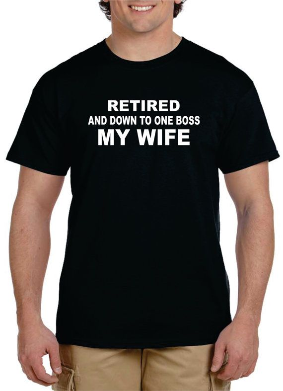 Retirement Gifts For Men RETIRED and Down to one BOSS by gulftees