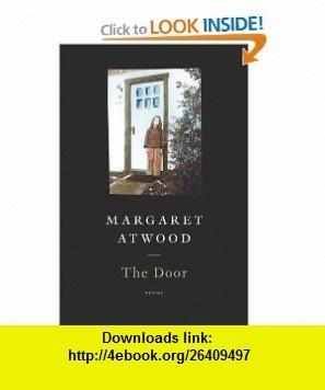 The Door Margaret Atwood, Phoebe Larmore , ISBN-10: 0618942726  ,  , ASIN: B004I1JRFQ , tutorials , pdf , ebook , torrent , downloads , rapidshare , filesonic , hotfile , megaupload , fileserve
