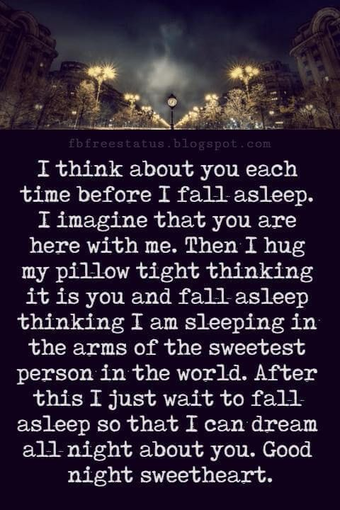 good night poems for her i think about you each time before i fall asleep i imagine that you are here with me then i hug my pillow tight thinking it is