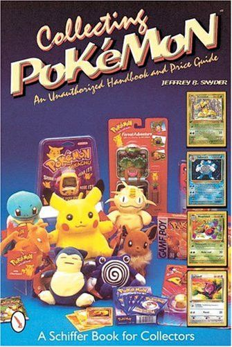 Collecting Pokemon: An Unauthorized Handbook and Price Guide (Schiffer Book for Collectors)