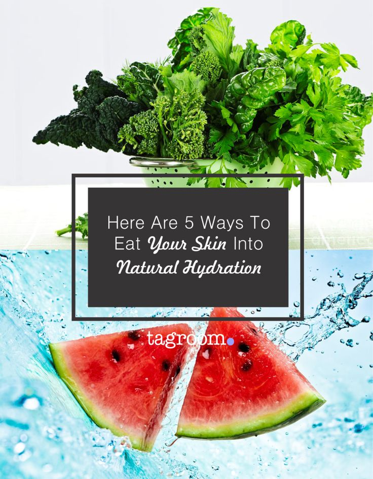 Here Are 5 Ways To Eat Your Skin Into Natural Hydration