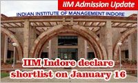 IIM Indore admission team is going to declare the shortlist of candidates for next phase of admission round on January 16, 2015
