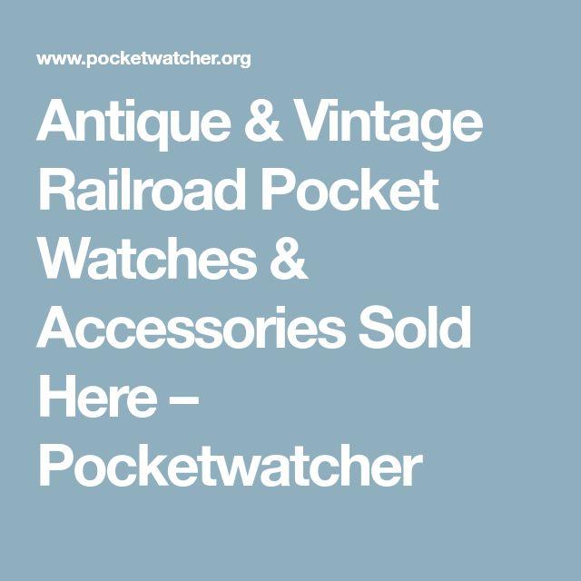 Antique & Vintage Railroad Pocket Watches & Accessories Sold Here – Pocketwatcher