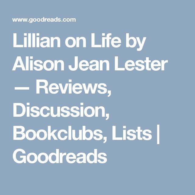Lillian on Life by Alison Jean Lester — Reviews, Discussion, Bookclubs, Lists | Goodreads