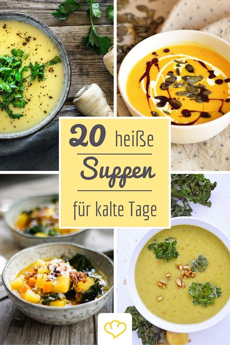 Wärmen Leib und Seele: 20 herrliche Suppen aus deutschen Bloggerküchen