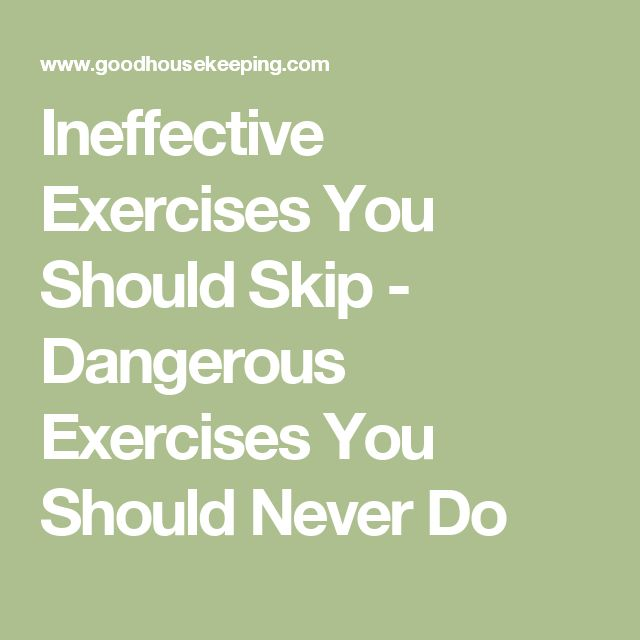 Ineffective Exercises You Should Skip - Dangerous Exercises You Should Never Do