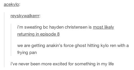 """XD YES << Kylo *in his room w/ Vader's helmet* """"Alone at last."""" *thud* *Kylo falls over to reveal Force-ghost Anakin holding a frying pan*"""