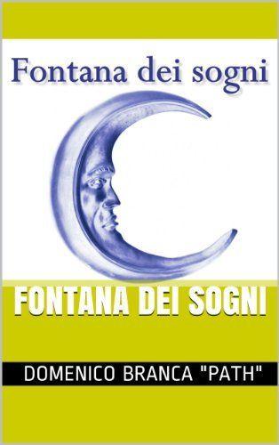 "Fontana dei sogni (Italian Edition) Domenico Branca ""Path"", http://www.amazon.co.jp/dp/B00F97JEBA/ref=cm_sw_r_pi_dp_HF02vb15K8ZZD"