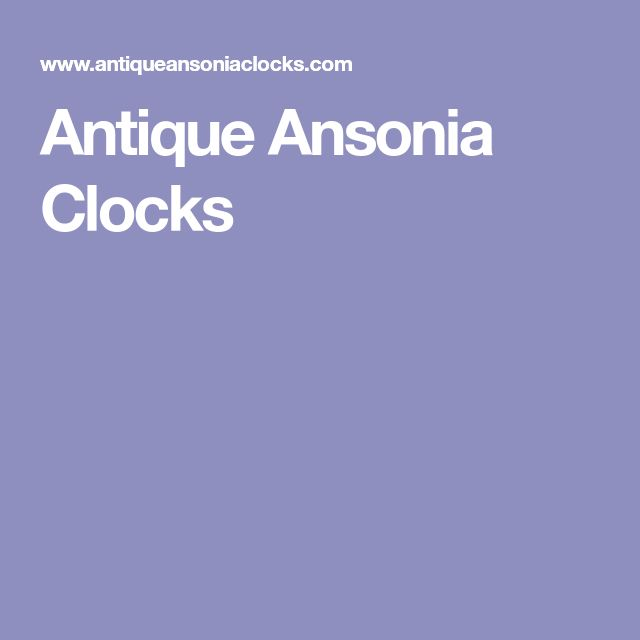 Antique Ansonia Clocks