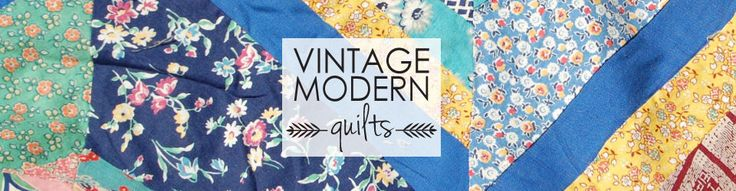 Learn to Quilt | Vintage Modern Quilts
