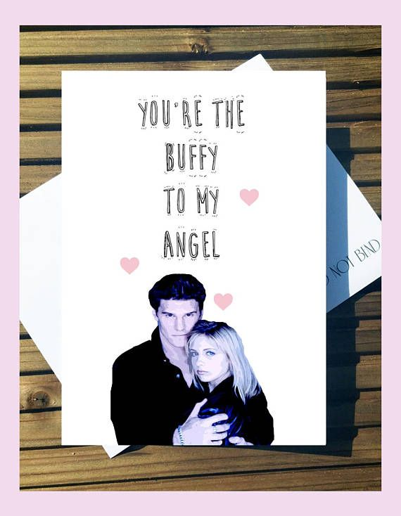 Buffy The Vampire Slayer Inspired Card Youre The Buffy To My Angel