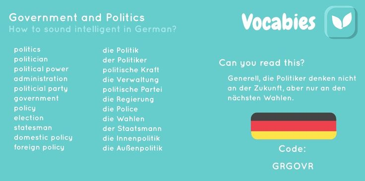'How to sound intelligent in German' by Vocabies app  Government and Politics  Use the code to download the words in Vocabies app and learn them there!