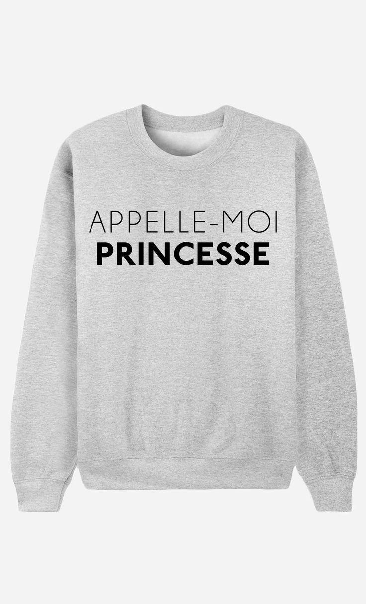 Sweat Femme Appelle-Moi Princesse - Wooop.fr