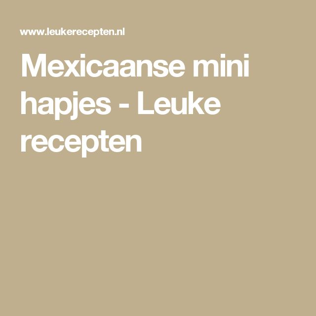 Mexicaanse mini hapjes - Leuke recepten