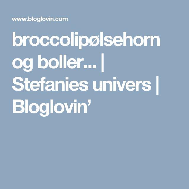 broccolipølsehorn og boller... | Stefanies univers | Bloglovin'