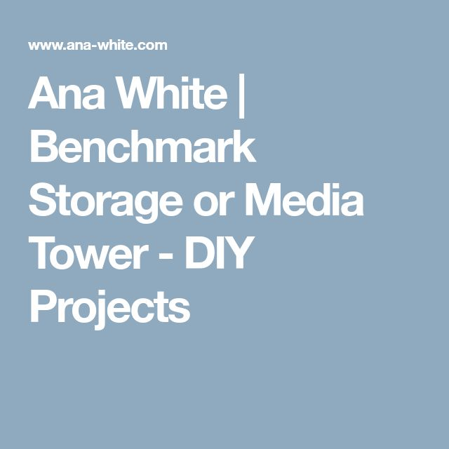 Ana White | Benchmark Storage or Media Tower - DIY Projects