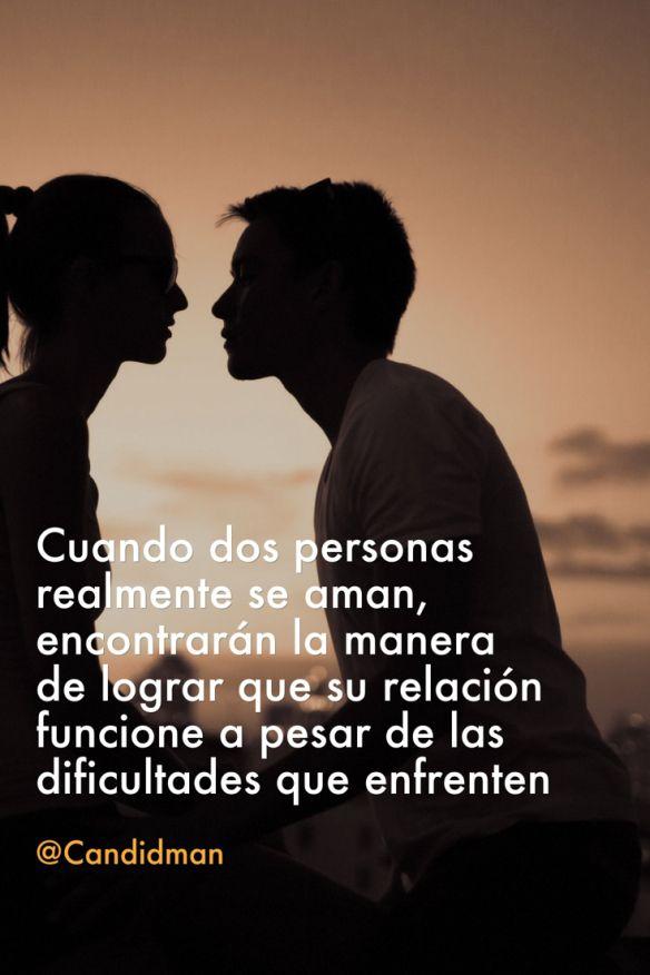 20160523 Cuando dos personas realmente se aman, encontrarán la manera de lograr que su relación funcione a pesar de las dificultades que enfrenten - @Candidman pinterest