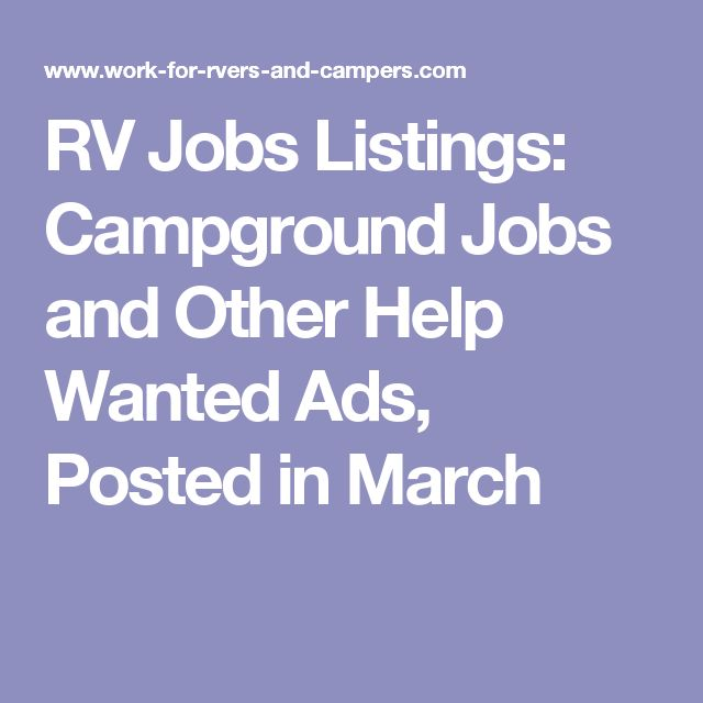 RV Jobs Listings: Campground Jobs and Other Help Wanted Ads,  Posted in March..... check this out TMH