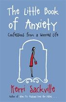 The Little Book of Anxiety: Confessions from a Worried Life by #KerriSackville.   A funny book about a serious subject!