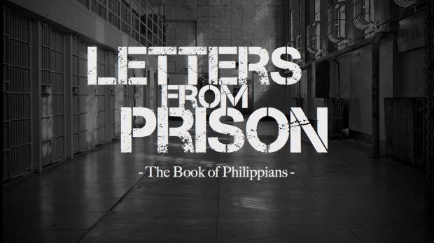 Letters From Prison: Philippians Sermon Series