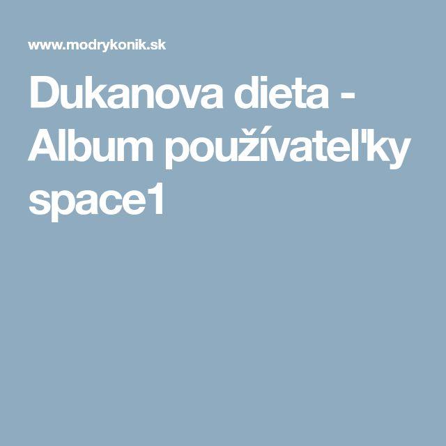 Dukanova dieta - Album používateľky space1