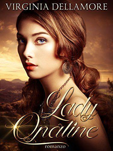 Lady Opaline di Virginia Dellamore, http://www.amazon.it/dp/B00ZUWW3K8/ref=cm_sw_r_pi_dp_rCIOvb01P9Z7W