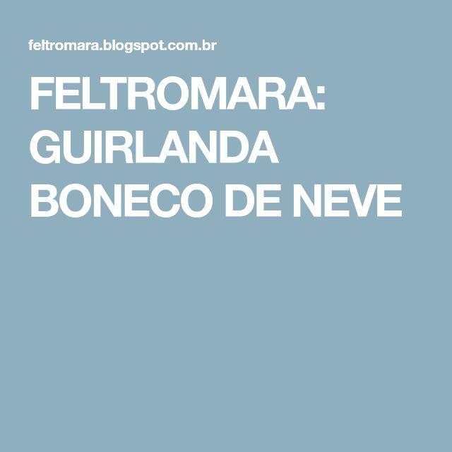 FELTROMARA: GUIRLANDA BONECO DE NEVE
