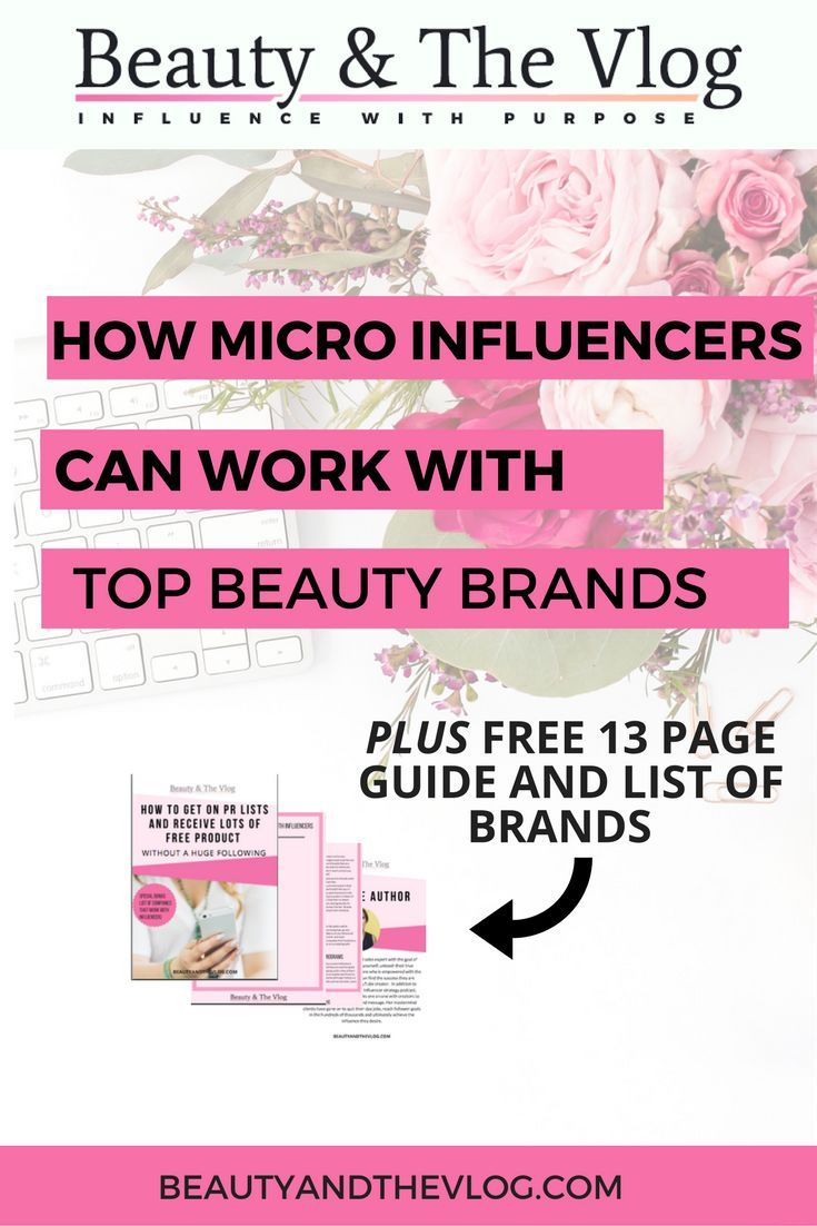 """How smaller influencers or """"micro-influencers"""" can work with top beauty brands PLUS grab your free 13 page guide on working with brands as a blogger or content creator."""