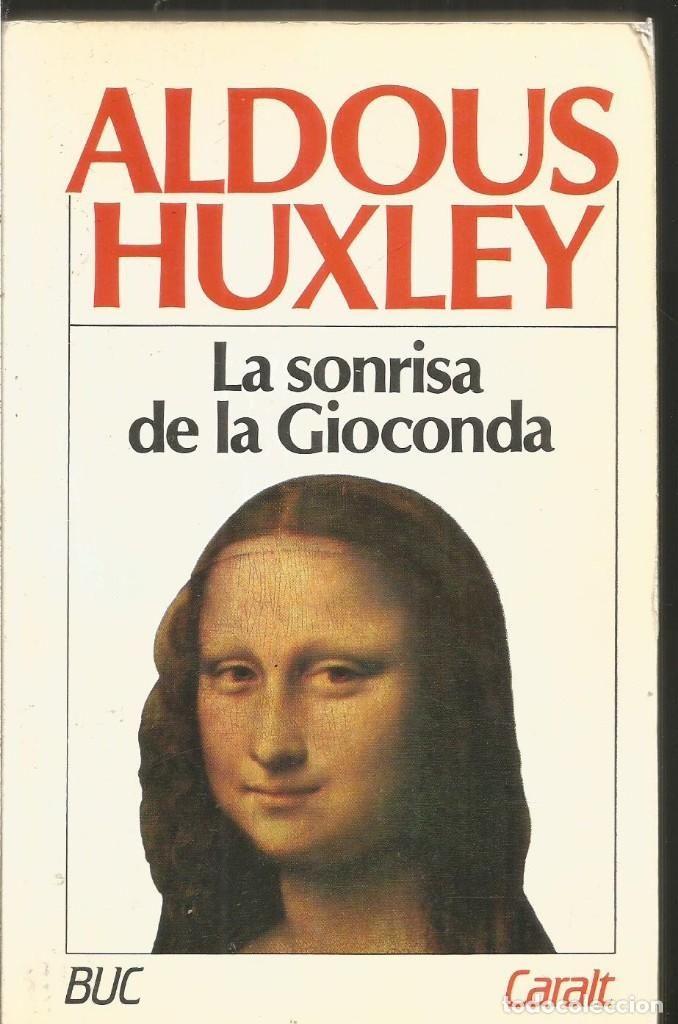 Anibal Libros Para Todos La Sonrisa De La Gioconda Aldous Huxley Aldous Gioconda Aldous Huxley