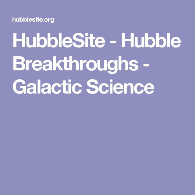 HubbleSite - Hubble Breakthroughs - Galactic Science