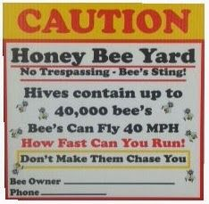 I have seen a lot of Beekeeping signs and made a few myself, especially for when I am catching a swarm in a public area as people do let th...