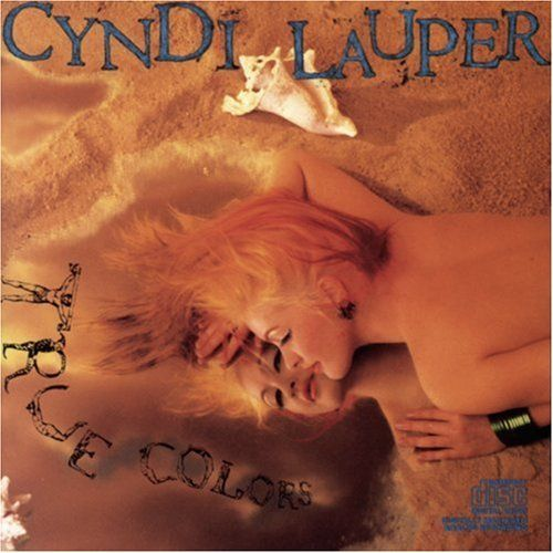 """Cyndi Lauper: True Colors // """"I see your true colors, and that's why I love you, so don't be afraid to let them show. Your true colors are beautiful like a rainbow."""""""