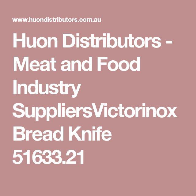 Huon Distributors - Meat and Food Industry SuppliersVictorinox Bread Knife 51633.21