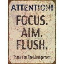 Focus Aim Flush Vintage-Style Metal Sign  For the boys' bathroom