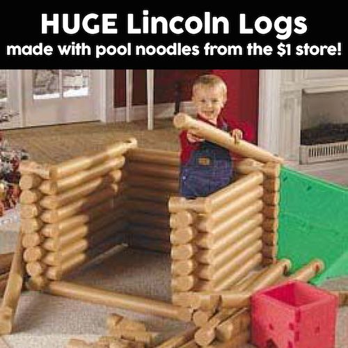 HUGE Lincoln Logs - made with pool noodles from the $1 store! I think this would be fun to do with colorful noodles too. Simply cut out various sizes and notches using scissors. Brilliant!