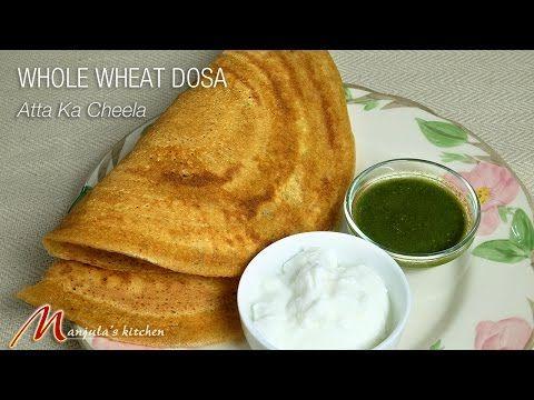 Whole Wheat Dosa (Atta Ka Cheela) - Manjula's Kitchen - Indian Vegetarian Recipes