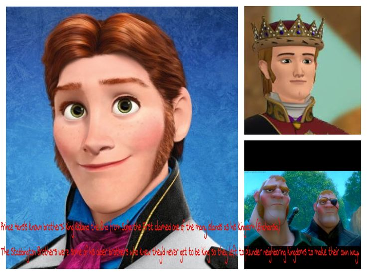 Disney Frozen Fact Prince Hans's brothers ... King Roland II, from Sofia the First. Claimed one of the isles (from the Southern Isles) as his own, Enchansia The Stabbington Brothers - knowing they'd never wear the crown, left to plunder their neighboring kingdoms to make their own wealth.