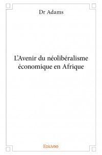 L'Avenir du néolibéralisme économique en Afrique