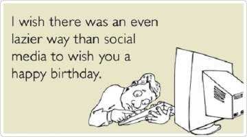 An Even Lazier Way - Funny Happy Birthday Quote