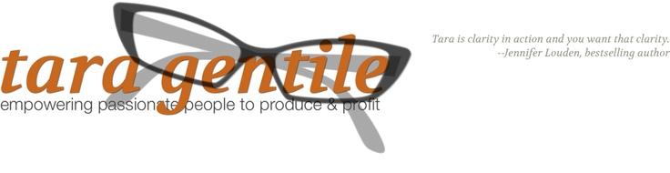 Tara Gentile empowers passionate people to produce & profit.