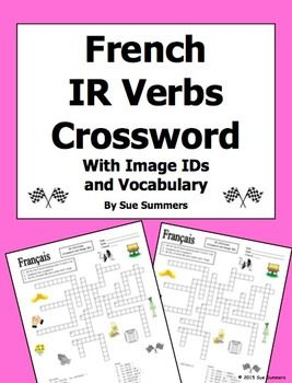 French IR Verbs Crossword Puzzle, Image IDs, and Vocabulary Lists by Sue Summers - Included in the download:- 25 word vocabulary lists and crossword, 10 images to identify.