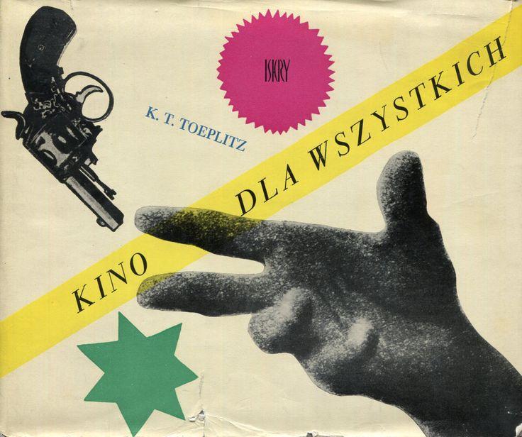 """""""Kino dla wszystkich"""" Krzysztof Teodor Toeplitz Cover by Roman Cieślewicz Published by Wydawnictwo Iskry 1964"""