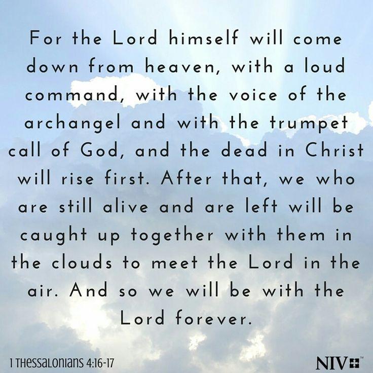1 Thessalonians 4:16-17 NIV                                                                                                                                                                                 More
