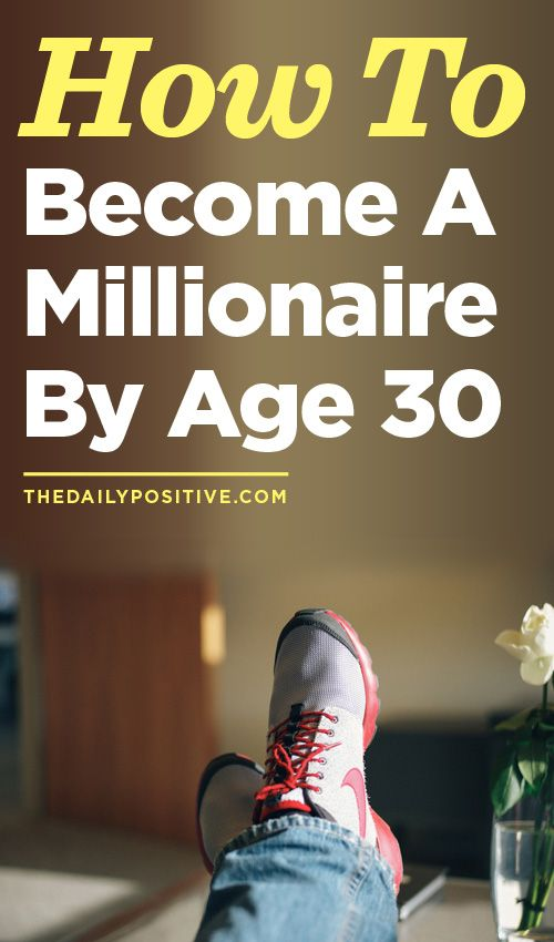 How To Become A Millionaire By Age 30