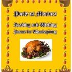 """Thanksgiving week is a short school week.  This time is a perfect time for students to read a variety of Thanksgiving poems by famous poets, and try and emulate a poet's style to write a unique Thanksgiving poem for the family.    In this packet is a """"script"""" that teachers can read as students """"study"""" each poem for its style and content."""