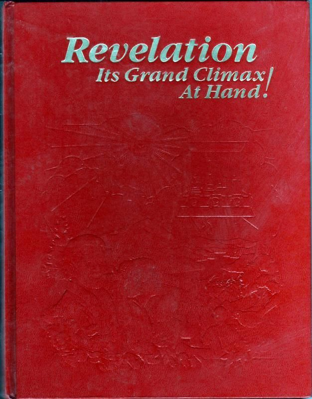 Revelation It's Grand Climax At Hand 1988 JW.Org Watchtower, Rutherford, Jehovah…