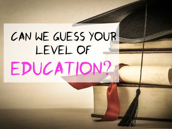 Can We Guess Your Level Of Education?