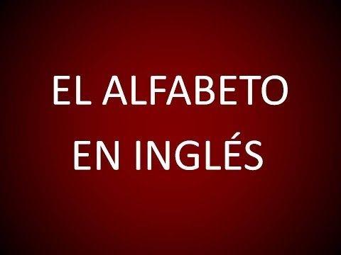 Inglés Americano - Lección 10 - El Alfabeto - YouTube