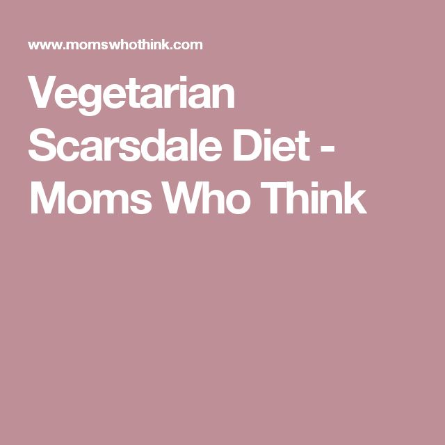 Vegetarian Scarsdale Diet - Moms Who Think